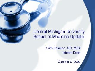 Central Michigan University  School of Medicine Update