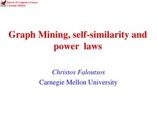 Graph Mining, self-similarity and  power  laws