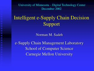 Norman M. Sadeh e-Supply Chain Management Laboratory School of Computer Science