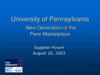 University of Pennsylvania Next Generation of the  Penn Marketplace