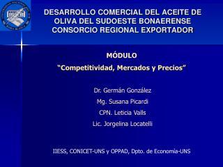 DESARROLLO COMERCIAL DEL ACEITE DE OLIVA DEL SUDOESTE BONAERENSE CONSORCIO REGIONAL EXPORTADOR