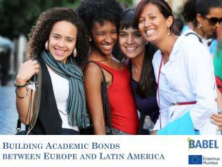 Building Academic Bonds  between Europe and Latin America