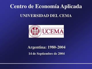 Centro de Economía Aplicada UNIVERSIDAD DEL CEMA