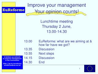 Improve your management Your opinion counts! Lunchtime meeting Thursday 2 June, 13.00-14.30
