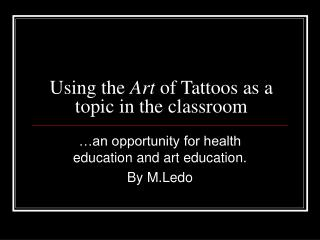 Using the  Art  of Tattoos as a topic in the classroom