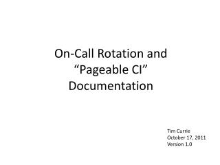 On-Call Rotation and � Pageable  CI� Documentation