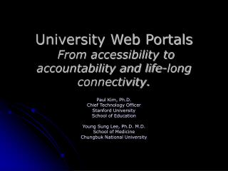 University Web Portals  From accessibility to accountability and life-long connectivity.