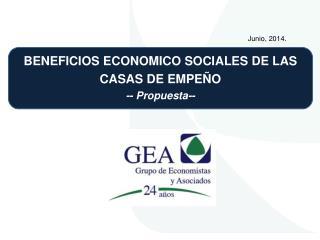 BENEFICIOS ECONOMICO SOCIALES DE LAS CASAS DE EMPEÑO -- Propuesta--