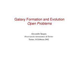 Galaxy Formation and Evolution Open Problems