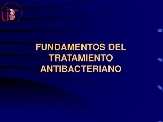 FUNDAMENTOS DEL TRATAMIENTO ANTIBACTERIANO