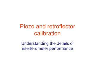 Piezo and retroflector calibration