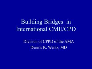 Building Bridges  in International CME/CPD