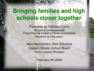 Bringing families and high schools closer together