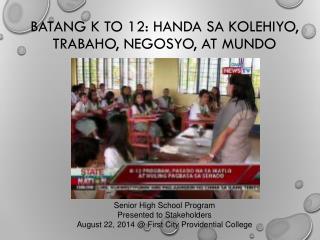 Batang  K to 12:  Handa sa Kolehiyo ,  Trabaho ,  Negosyo , at  Mundo
