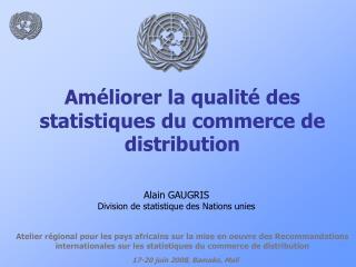 Améliorer la qualité des statistiques du commerce de distribution