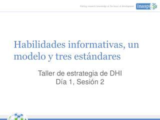 Habilidades informativas, un modelo y tres estándares