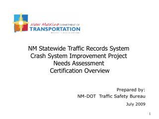 Prepared by: NM-DOT  Traffic Safety Bureau July 2009