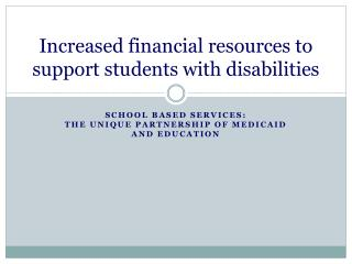 Increased financial resources to support students with disabilities