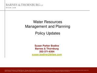 Susan Parker Bodine Barnes & Thornburg 202-371-6364 susan.bodine@btlaw