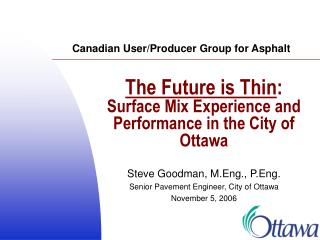The Future is Thin : Surface Mix Experience and Performance in the City of Ottawa