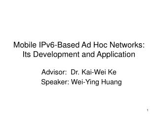 Mobile IPv6-Based Ad Hoc Networks: Its Development and Application