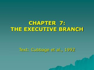 CHAPTER  7:  THE EXECUTIVE BRANCH