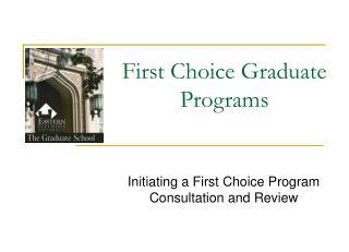 First Choice Graduate Programs
