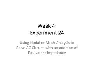 Week 4: Experiment 24