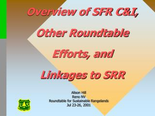 Overview of SFR C&I, Other Roundtable  Efforts, and  Linkages to SRR