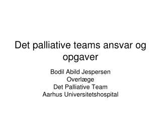 Det palliative teams ansvar og opgaver