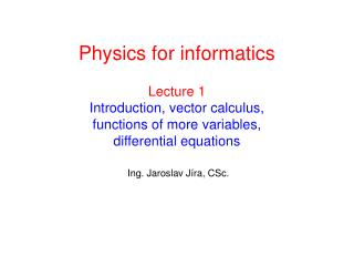 Lecture 1 Introduction , vector calculus,  functions of more variables, differential equations