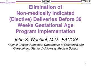 Elimination of  Non-medically Indicated Elective Deliveries Before 39 Weeks Gestational Age Program Implementation