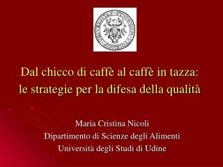 Dal chicco di caffè al caffè in tazza:  le strategie per la difesa della qualità