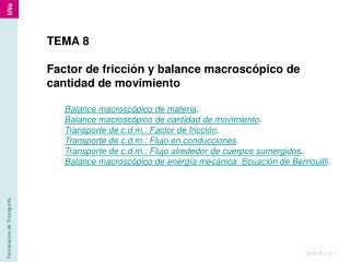 TEMA 8 Factor de fricción y balance macroscópico de cantidad de movimiento
