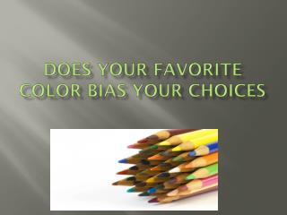 Does your favorite color bias your choices