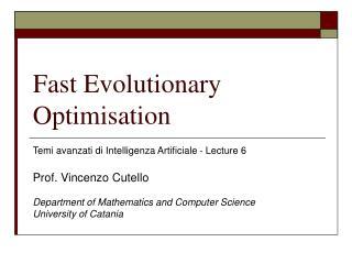 Fast Evolutionary Optimisation