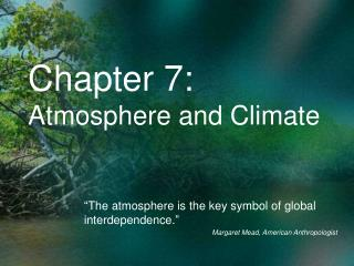 Chapter 7: Atmosphere and Climate