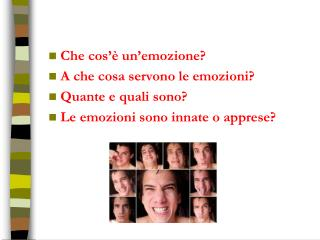 Che cos'è un'emozione? A che cosa servono le emozioni? Quante e quali sono?