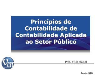 Princípios de  Contabilidade de Contabilidade Aplicada ao Setor Público