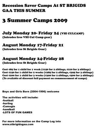 3 Summer Camps 2009 July Monday 20- Friday 24  (VHI CULCAMP) (Inlcudes free VHI Cul Camp gear)