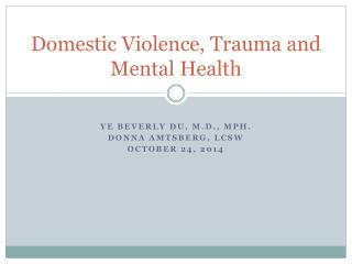 Domestic Violence, Trauma and Mental Health