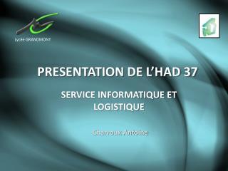 PRESENTATION DE L'HAD 37
