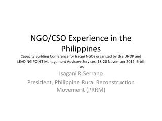 Isagani  R Serrano President, Philippine Rural Reconstruction Movement (PRRM)