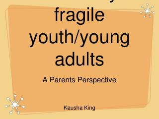 Transition for medically fragile youth/young adults
