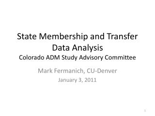 State Membership and Transfer Data Analysis Colorado ADM Study Advisory Committee