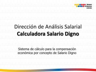 Dirección de Análisis Salarial Calculadora Salario Digno