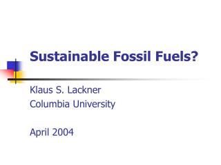 Sustainable Fossil Fuels?