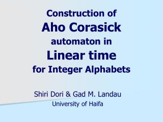 Construction of Aho Corasick automaton in Linear time for Integer Alphabets