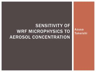 Sensitivity of  WRF microphysics to aerosol concentration