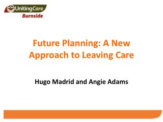 Future Planning: A New Approach to Leaving Care